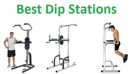Top 10 Best Dip Stations in 2018 - Complete Guide