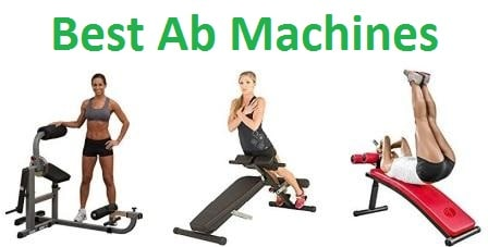 Top 15 Best Ab Machines in 2018 - Complete Guide