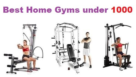 Top 15 Best Home Gyms under 1000 in 2018