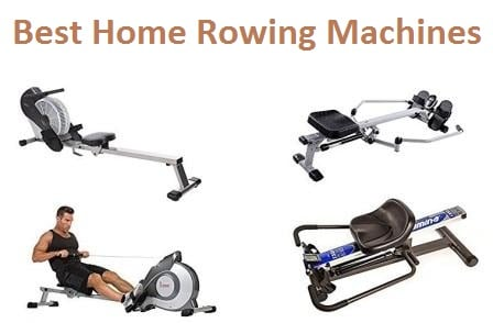Top 15 Best Home Rowing Machines in 2019 – Complete Guide