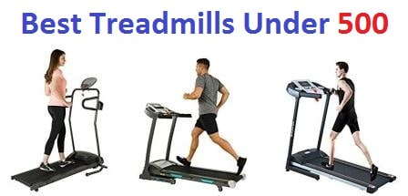 Top 15 Best Treadmills Under 500 in 2018 - Ultimate Guide