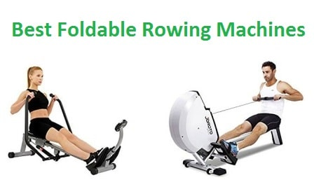 Top 15 Best Foldable Rowing Machines in 2018 - Ultimate Guide