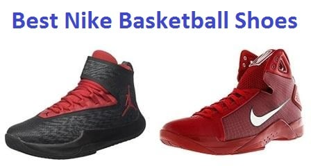 Top 15 Best Nike Basketball Shoes in 2018