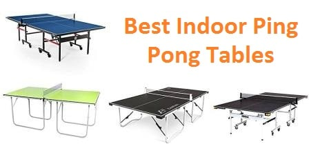 Top 15 Best Indoor Ping Pong Tables in 2018