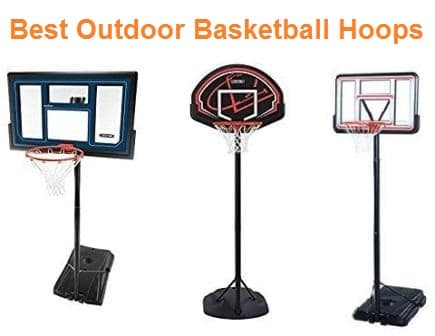 Top 15 Best Outdoor Basketball Hoops in 2018
