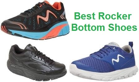 Top 15 Best Rocker Bottom Shoes in 2019
